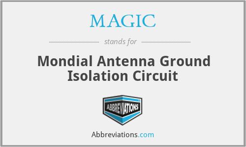 MAGIC - Mondial Antenna Ground Isolation Circuit