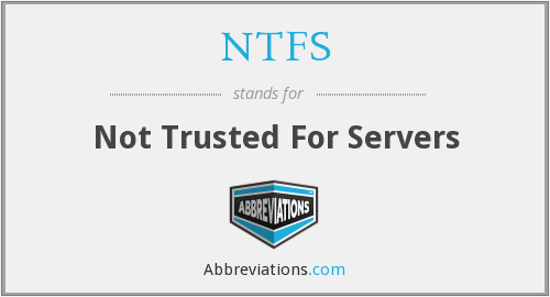 NTFS - Not Trusted For Servers