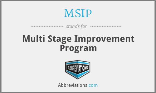 MSIP - Multi Stage Improvement Program
