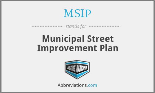 MSIP - Municipal Street Improvement Plan