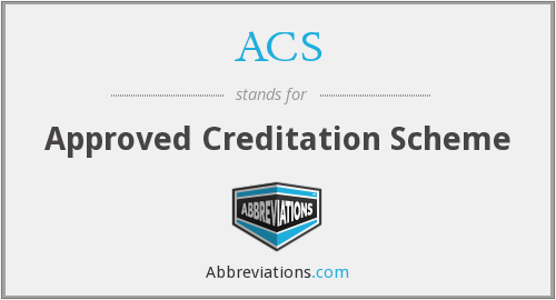 ACS - Approved Creditation Scheme