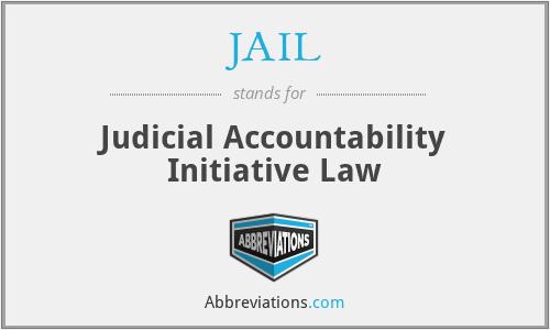 JAIL - Judicial Accountability Initiative Law