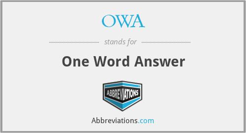 OWA - One Word Answer