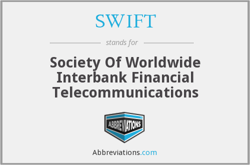 SWIFT - Society Of Worldwide Interbank Financial Telecommunications