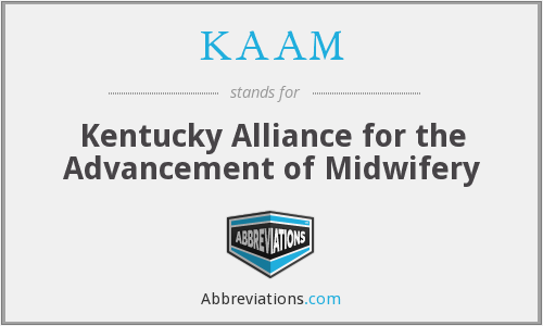 KAAM - Kentucky Alliance for the Advancement of Midwifery