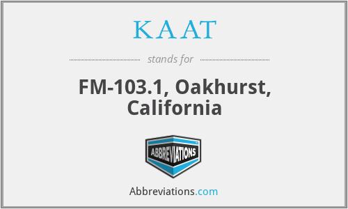KAAT - FM-103.1, Oakhurst, California