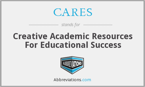 CARES - Creative Academic Resources For Educational Success