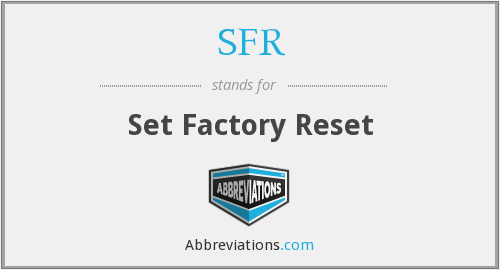 SFR - Set Factory Reset