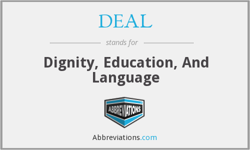 DEAL - Dignity, Education, And Language