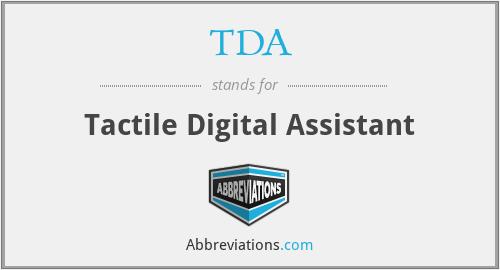 TDA - Tactile Digital Assistant