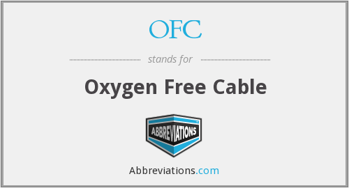 OFC - Oxygen Free Cable