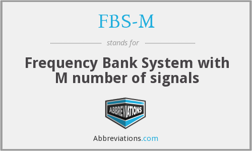 What does FBS-M stand for?