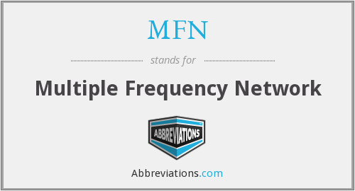 MFN - Multiple Frequency Network