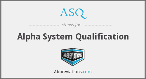 ASQ - Alpha System Qualification