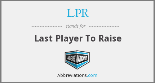 LPR - Last Player To Raise