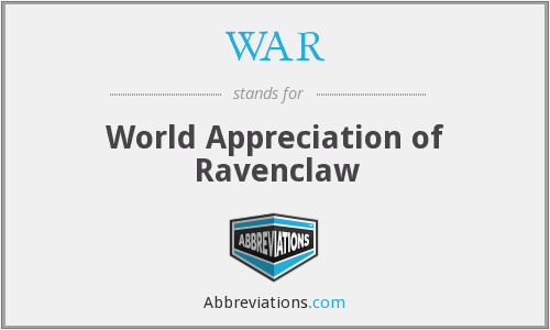 WAR - World Appreciation of Ravenclaw