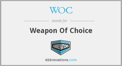 WOC - Weapon Of Choice