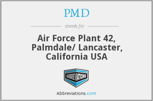 PMD - Air Force Plant 42, Palmdale/ Lancaster, California USA
