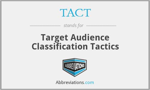 TACT - Target Audience Classification Tactics