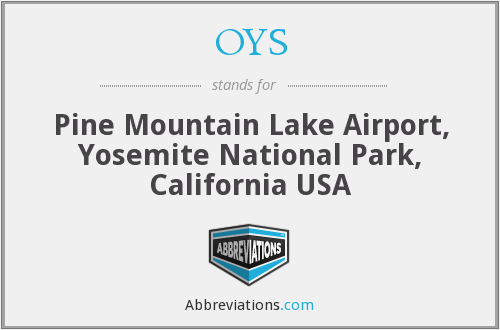 OYS - Pine Mountain Lake Airport, Yosemite National Park, California USA