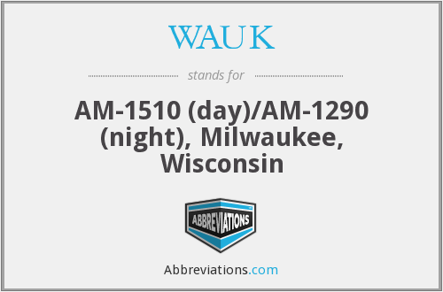 WAUK - AM-1510 (day)/AM-1290 (night), Milwaukee, Wisconsin
