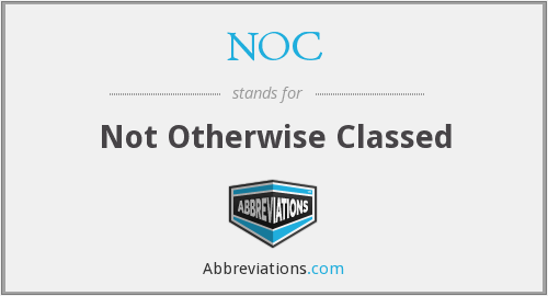 NOC - Not Otherwise Classed