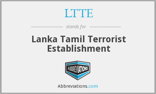 LTTE - Lanka Tamil Terrorist Establishment