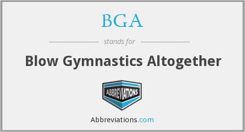 BGA - Blow Gymnastics Altogether