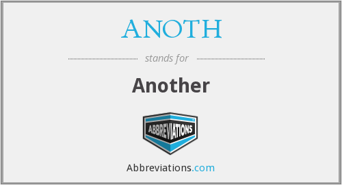 What does ANOTH stand for?