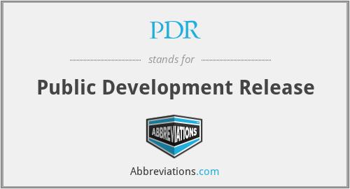 PDR - Public Development Release
