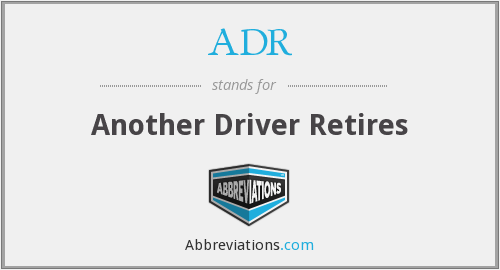 ADR - Another Driver Retires