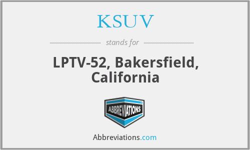 KSUV - LPTV-52, Bakersfield, California