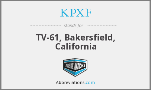 KPXF - TV-61, Bakersfield, California