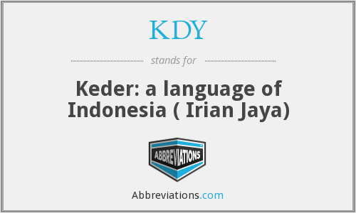 KDY - Keder: a language of Indonesia ( Irian Jaya)