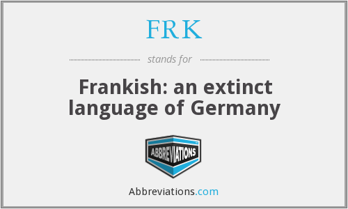 FRK - Frankish: an extinct language of Germany