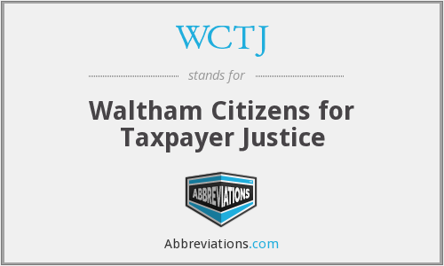 WCTJ - Waltham Citizens for Taxpayer Justice