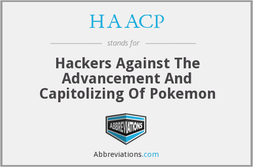HAACP - Hackers Against The Advancement And Capitolizing Of Pokemon