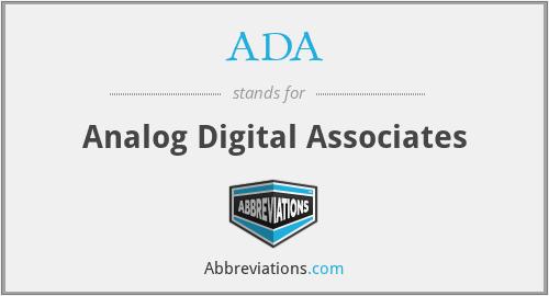 ADA - Analog Digital Associates