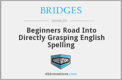 BRIDGES - Beginners Road Into Directly Grasping English Spelling