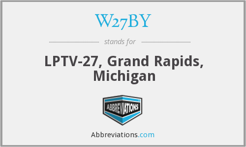 W27BY - LPTV-27, Grand Rapids, Michigan