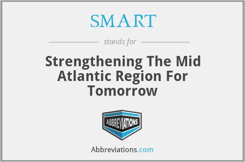 SMART - Strengthening The Mid Atlantic Region For Tomorrow