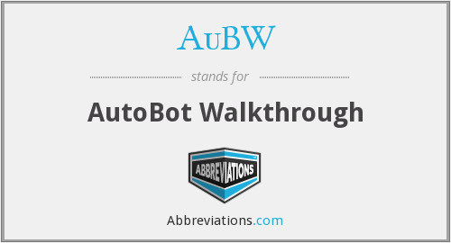 AuBW - AutoBot Walkthrough