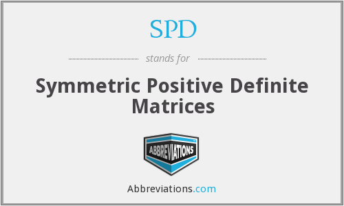 SPD - Symmetric Positive Definite Matrices