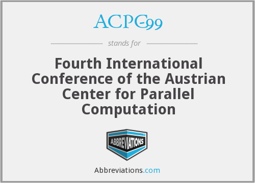 ACPC-99 - Fourth International Conference of the Austrian Center for Parallel Computation