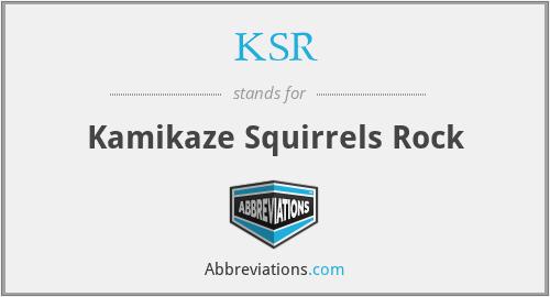 KSR - Kamikaze Squirrels Rock