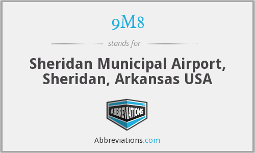 9M8 - Sheridan Municipal Airport, Sheridan, Arkansas USA