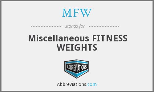 MFW - Miscellaneous FITNESS WEIGHTS