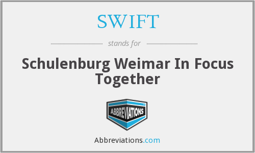 SWIFT - Schulenburg Weimar In Focus Together