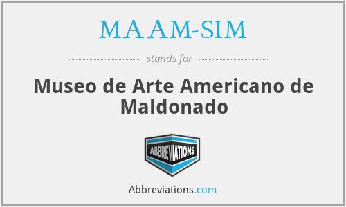 MAAM-SIM - Museo de Arte Americano de Maldonado