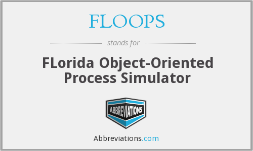 FLOOPS - FLorida Object-Oriented Process Simulator